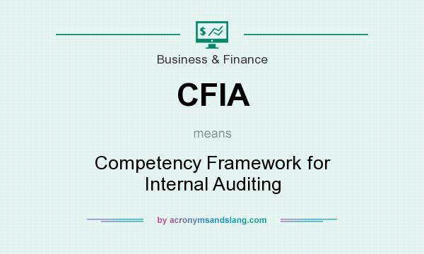 What does CFIA mean? It stands for Competency Framework for Internal Auditing