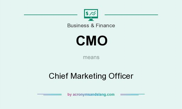 What does CMO mean? It stands for Chief Marketing Officer