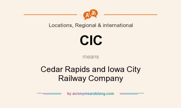 What does CIC mean? It stands for Cedar Rapids and Iowa City Railway Company