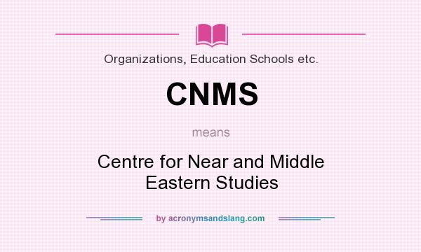 What does CNMS mean? It stands for Centre for Near and Middle Eastern Studies