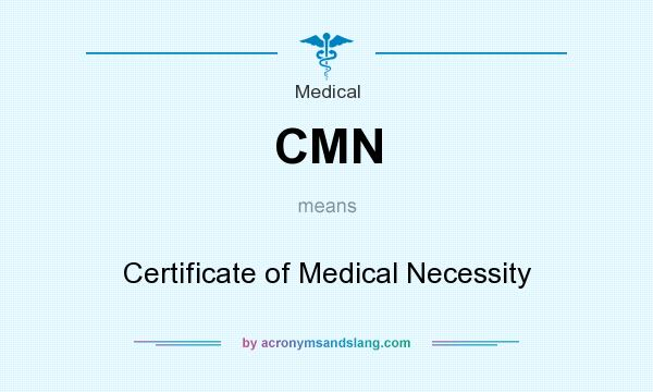 CMN - Certificate of Medical Necessity in Medical by ...