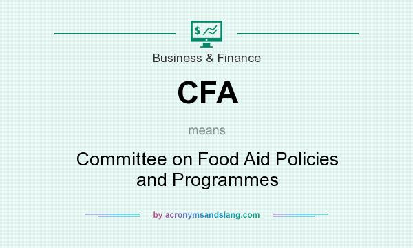 What does CFA mean? It stands for Committee on Food Aid Policies and Programmes