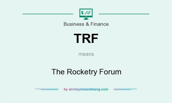 What does TRF mean? It stands for The Rocketry Forum