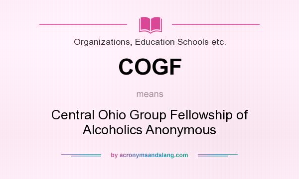 What does COGF mean? It stands for Central Ohio Group Fellowship of Alcoholics Anonymous
