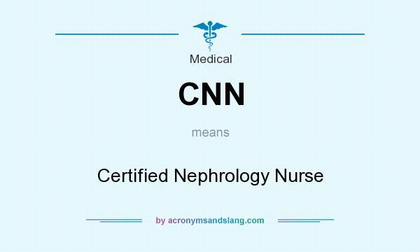 cnn certified nephrology nurse in medical by acronymsandslangcom
