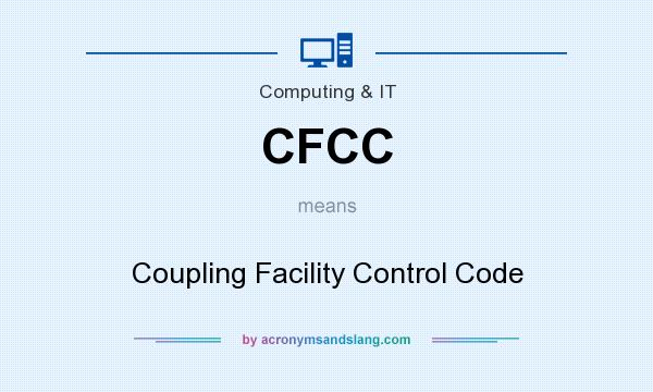 What does CFCC mean? It stands for Coupling Facility Control Code