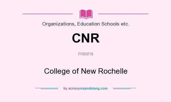 What does CNR mean? It stands for College of New Rochelle