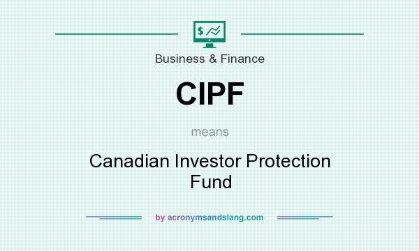 What does CIPF mean? It stands for Canadian Investor Protection Fund