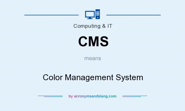 What does CMS mean? It stands for Color Management System