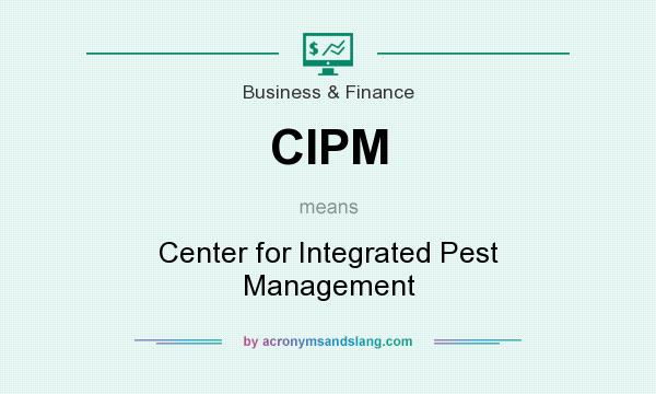 What does CIPM mean? It stands for Center for Integrated Pest Management