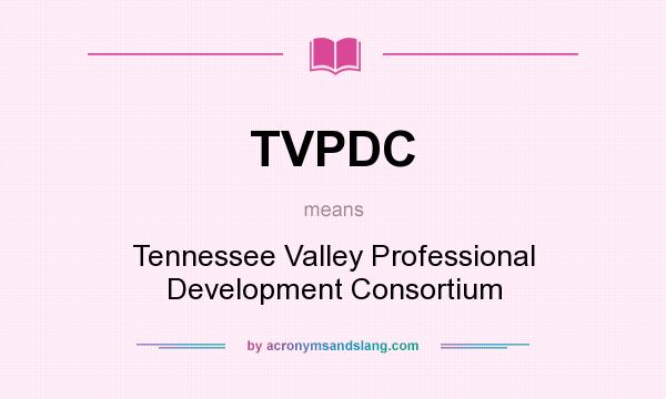 What does TVPDC mean? It stands for Tennessee Valley Professional Development Consortium