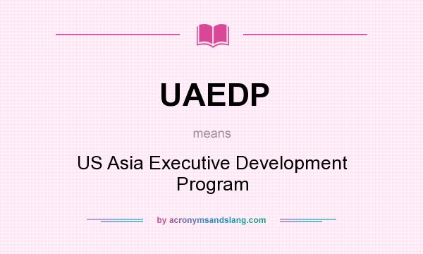 What does UAEDP mean? It stands for US Asia Executive Development Program