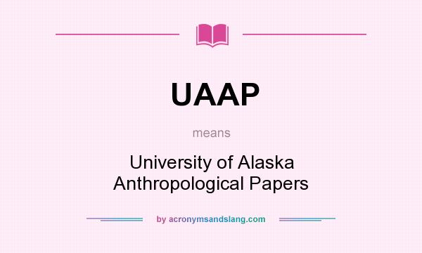 anthropological papers of the university of alaska Feng qu, university of alaska fairbanks, anthropology department, department member studies shamanism, structuralist and symbolic archaeology, and archaeology of ritual and magic.