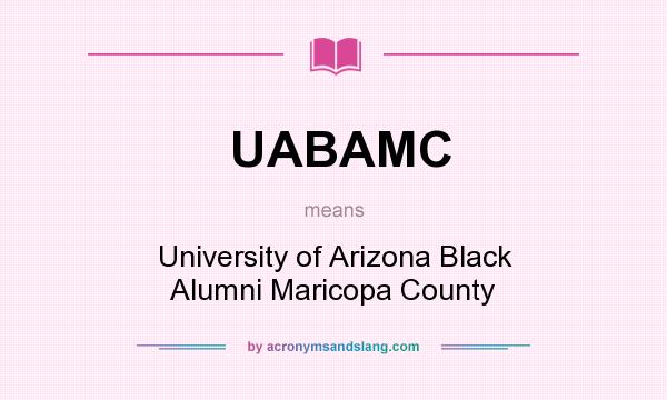 What does UABAMC mean? It stands for University of Arizona Black Alumni Maricopa County