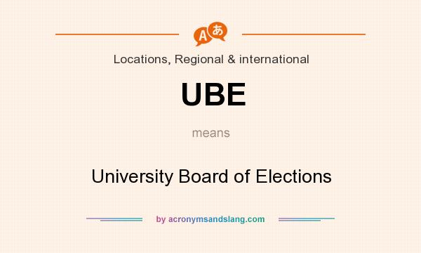 What does UBE mean? It stands for University Board of Elections