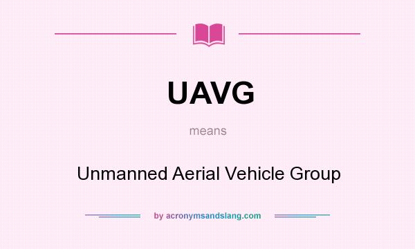 What does UAVG mean? It stands for Unmanned Aerial Vehicle Group