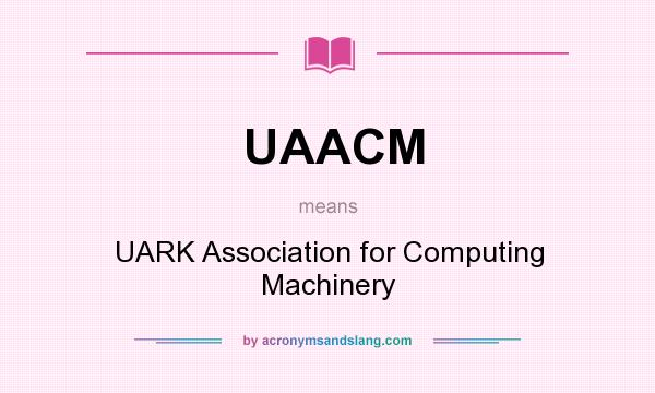 What does UAACM mean? It stands for UARK Association for Computing Machinery