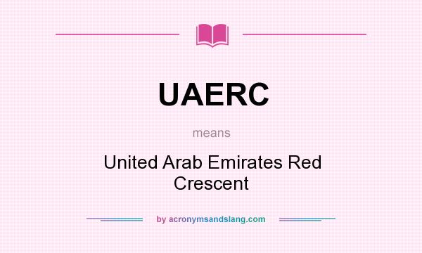What does UAERC mean? It stands for United Arab Emirates Red Crescent