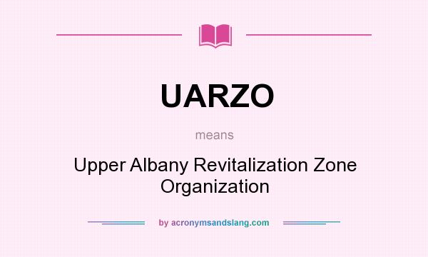 What does UARZO mean? It stands for Upper Albany Revitalization Zone Organization