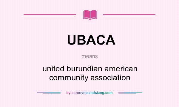 What does UBACA mean? It stands for united burundian american community association