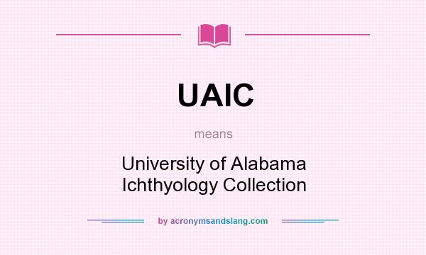 What does UAIC mean? It stands for University of Alabama Ichthyology Collection