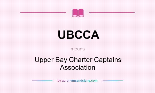 What does UBCCA mean? It stands for Upper Bay Charter Captains Association