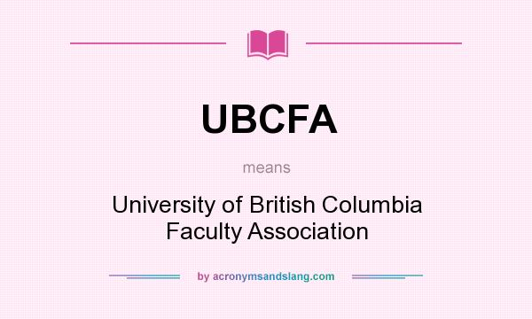What does UBCFA mean? It stands for University of British Columbia Faculty Association