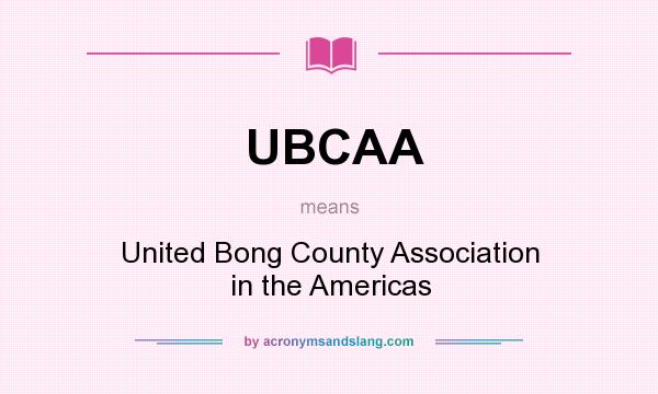 What does UBCAA mean? It stands for United Bong County Association in the Americas