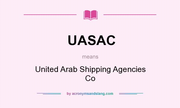 What does UASAC mean? It stands for United Arab Shipping Agencies Co