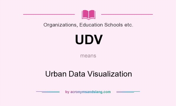 What does UDV mean? It stands for Urban Data Visualization