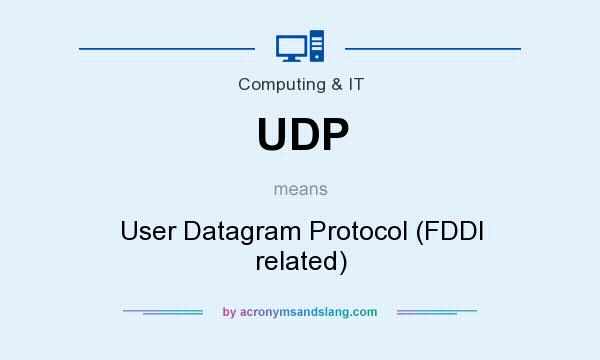 What does UDP mean? It stands for User Datagram Protocol (FDDI related)