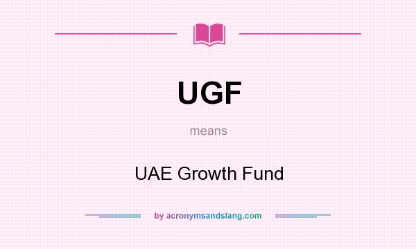 What does UGF mean? It stands for UAE Growth Fund