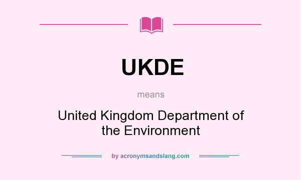 What does UKDE mean? It stands for United Kingdom Department of the Environment