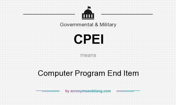 What does CPEI mean? It stands for Computer Program End Item