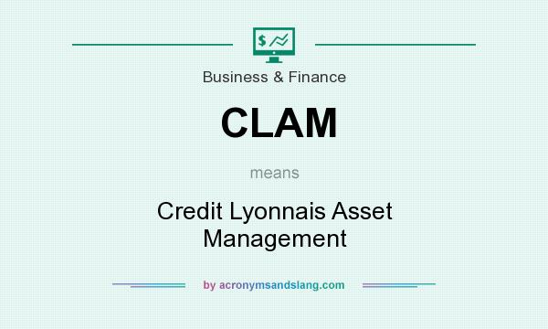 What does CLAM mean? It stands for Credit Lyonnais Asset Management