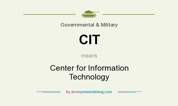 What does CIT mean? It stands for Center for Information Technology