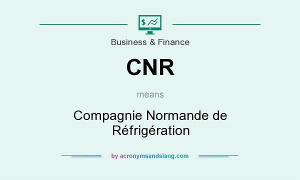 What does CNR mean? It stands for Compagnie Normande de Réfrigération