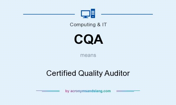 What does CQA mean? It stands for Certified Quality Auditor