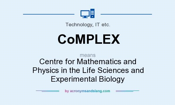 What does CoMPLEX mean? It stands for Centre for Mathematics and Physics in the Life Sciences and Experimental Biology