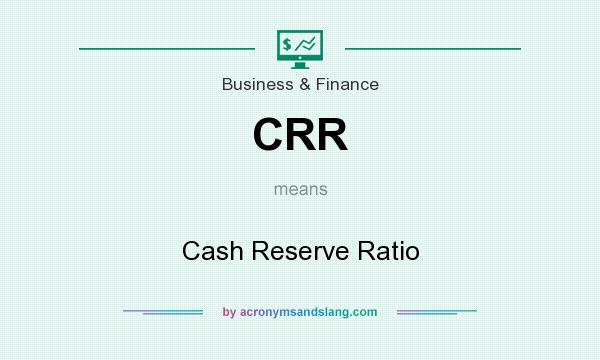 Crr - Cash Reserve Ratio In Business & Finance By Acronymsandslang.Com
