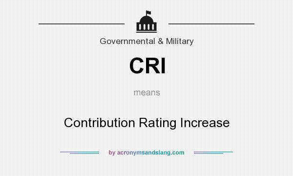 What does CRI mean? It stands for Contribution Rating Increase