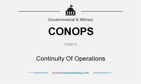 What does CONOPS mean? It stands for Continuity Of Operations