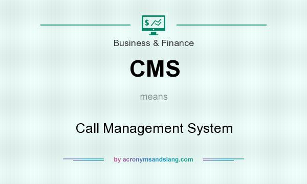 What does CMS mean? It stands for Call Management System