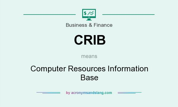 What does CRIB mean? It stands for Computer Resources Information Base