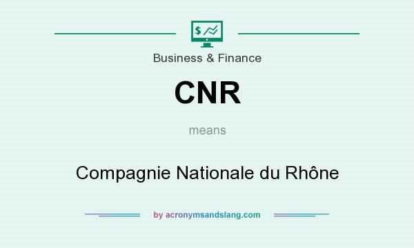 What does CNR mean? It stands for Compagnie Nationale du Rhône
