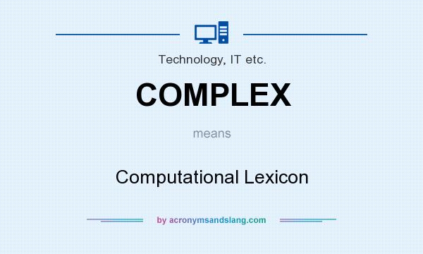 What does COMPLEX mean? It stands for Computational Lexicon