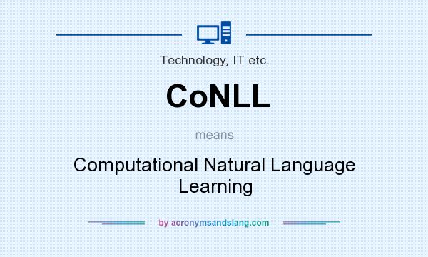 What does CoNLL mean? It stands for Computational Natural Language Learning