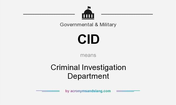 What does CID mean? It stands for Criminal Investigation Department
