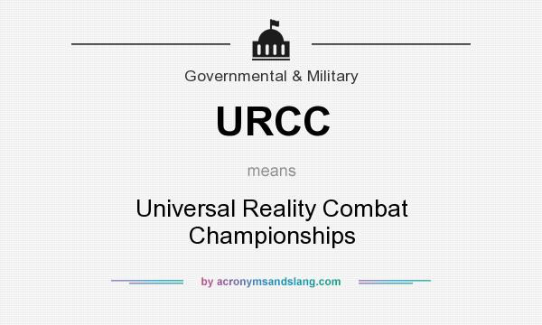 What does URCC mean? It stands for Universal Reality Combat Championships