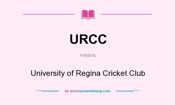 What does URCC mean? It stands for University of Regina Cricket Club